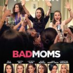 Party Like a Mother with Bad Moms~Out July 29th! #BadMoms